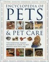 Encyclopedia of Pets & Pet Care: The Essential Family Reference Guide to Pet Breeds and Pet Care
