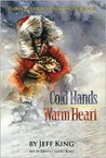 Cold Hands, Warm Heart by Jeff King