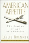 American Appetite: The Coming of Age of a Cuisine