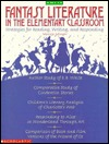 Fantasy Literature in the Classroom: Strategies for Reading, Writing and Responding