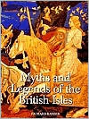 Myths and Legends of the British Isles by Richard Barber