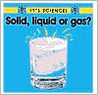 Solid, Liquid, or Gas?