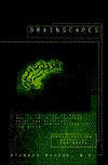 Brainscapes: An Introduction to What Neuroscience Has Learned About the Structure, Function, and Abilities of theBrain