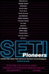 SETI Pioneers: Scientists Talk About Their Search for Extraterrestrial Intelligence