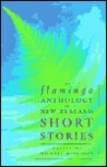 The Flamingo Anthology of New Zealand Short Stories