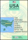 USA Business: The Portable Encyclopedia for Doing Business with the United States