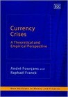 Currency Crises: A Theoretical and Empirical Perspective