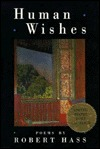 Human Wishes by Robert Hass