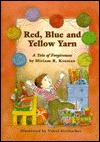 Red, Blue, and Yellow Yarn: A Tale of Forgiveness