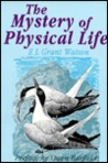 Mystery of Physical Life