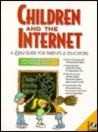 Children and the Internet: A Zen Guide for Parents & Educators (Innovative Technology)