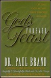 God's Forever Feast by Paul W. Brand