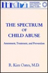 The Spectrum of Child Abuse: Assessment, Treatment and Prevention