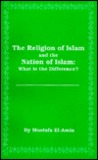 Religion of Islam and the Nation of Islam: What Is the Difference?
