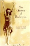 "The Queen of Bohemia: The Autobiography of Dulcie Deamer: Being ""The Golden Decade"""
