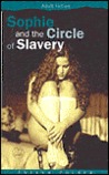 Sophie and the Circle of Slavery