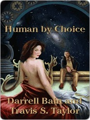Human by Choice by Travis S. Taylor