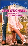Cowboy Boots and Glass Slippers by Jodi O'Donnell