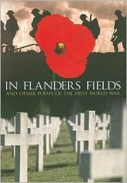 In Flanders Field: And Other Poems of the First World War