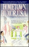 Hometown Humor, U.S.A.: Over 300 Jokes and Stories from Porch Swings, Barber Shops, Corner Cafes, and Beauty Parlors of America