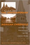 Contemporary Mexican Chronicle the: Theoretical Perspectives on the Liminal Genre