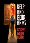 Keep and Bear Arms by Robert Isham Auler