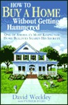 How to Buy a Home Without Getting Hammered: One of America's Most Respected Home Builders Shares His Secrets