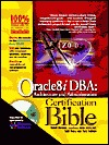 Oracle 8i DBA: Architecture and Administration Certification Bible [With CD-ROM]