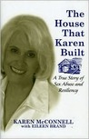 The House That Karen Built: A True Story of Sex Abuse and Resiliency