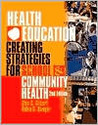 Health Education: Creating Strategies for School and Community Health