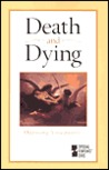 Death and Dying: Opposing Viewpoints