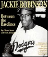 Jackie Robinson Between the Baselines