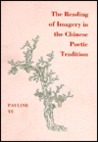 The Reading of Imagery in the Chinese Poetic Tradition