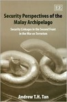 Security Perspectives of the Malay Archipelago: Security Linkages in the Second Front in the War on Terrorism