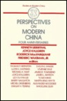 Perspectives on Modern China: Four Anniversaries: Four Anniversaries
