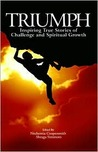 Triumph: Inspiring True Stories of Challenge and Spiritual Growth