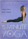 15 Minute Yoga: Yoga for a busy world