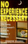 No Experience Necessary: A Young Entrepreneur's Guide to Starting a Business (Princeton Review)