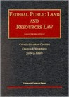 Coggins, Wilkinson, & Leshy's Federal Public Land and Resources Law, 4th (University Casebook Series®) (University Casebook Series)