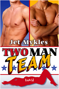 Two Man Team by Jet Mykles