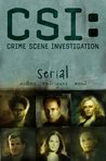 CSI: Serial (CSI, Graphic Novel #1)