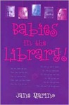 Babies in the Library! by Jane Marino