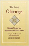 Art of Change: Strategic Therapy and Hypnotherapy Without Trance
