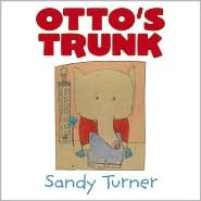Otto's Trunk (New York Times Best Illustrated Books (Awards))