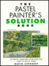 The Pastel Painter's Solution Book