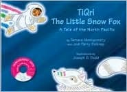 Tiqri, the Little Snow Fox: A Tale of the North Pacific