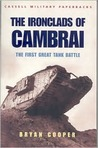 The Ironclads of Cambrai: The First Great Tank Battle