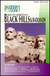 The Insiders' Guide to South Dakota's Black Hills and Badlands