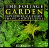 The Foliage Garden: Tapestries of Color, Shape, and Texture