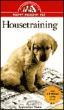Housetraining: An Owner's Guide to a Happy Healthy Pet